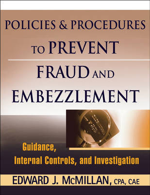 Fraud and Embezzlement Policies and Procedures by Edward J McMillan image
