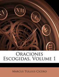 Oraciones Escogidas, Volume 1 by Marcus Tullius Cicero