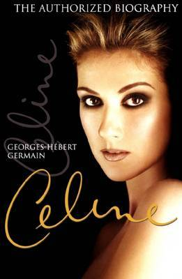 Celine: The Authorized Biography by Georges-Hebert Germain