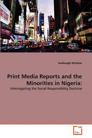 Print Media Reports and the Minorities in Nigeria by Iwokwagh Nicholas