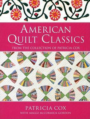 American Quilt Classics: From the Collection of Patricia Cox by Patricia Cox