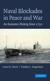 Naval Blockades in Peace and War by Lance E. Davis