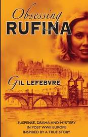 Obsessing Rufina by Gil Lefebvre