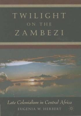 Twilight on the Zambezi by Euginia W.E. Herbert