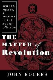 The Matter of Revolution by John Rogers