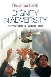Dignity in Adversity by Seyla Benhabib