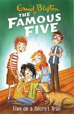 Famous Five: Five On A Secret Trail by Enid Blyton