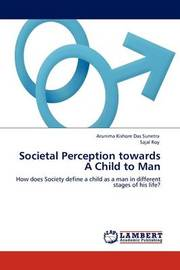 Societal Perception Towards a Child to Man by Arunima Kishore Das Sunetra