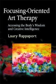 Focusing-Oriented Art Therapy by Laury Rappaport