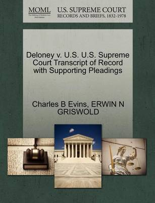 Deloney V. U.S. U.S. Supreme Court Transcript of Record with Supporting Pleadings by Charles B Evins image