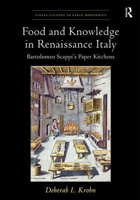 Food and Knowledge in Renaissance Italy by Deborah L. Krohn image