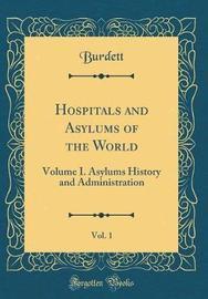 Hospitals and Asylums of the World, Vol. 1 by Burdett Burdett