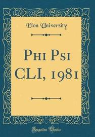 Phi Psi CLI, 1981 (Classic Reprint) by Elon University image