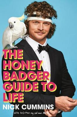 The Honey Badger Guide to Life by Nick Cummins image
