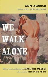 We Walk Alone by Ann Aldrich image