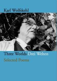 Three Worlds Drei Welten by Karl Wolfskehl