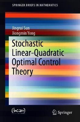 Stochastic Linear-Quadratic Optimal Control Theory by Jingrui Sun