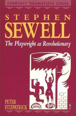 Stephen Sewell: The Playwright as Revolutionary by Peter Fitzpatrick image