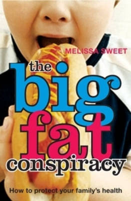 Big Fat Conspiracy: Preventing Childhood Obesity by Melissa Sweet image