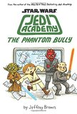 The Phantom Bully (Star Wars: Jedi Academy #3) by Jeffrey Brown
