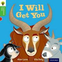 Oxford Reading Tree Traditional Tales: Level 2: I Will Get You by Alex Lane