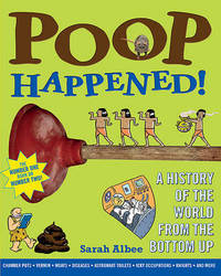 Poop Happened! by Sarah Albee