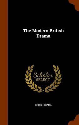 The Modern British Drama by British Drama