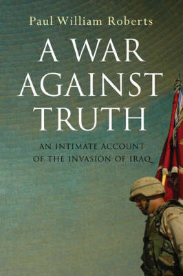 A War Against Truth by Paul William Roberts