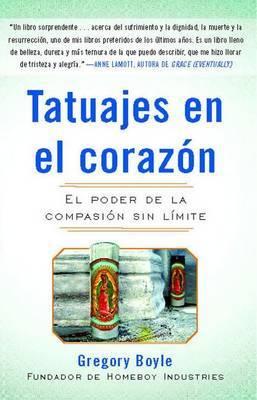 Tatuajes En El Corazon by Gregory Boyle