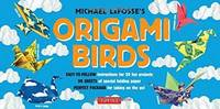 Origami Birds Kit: [Origami Kit with 2 Books, 98 Papers, 20 Projects] by Michael G LaFosse