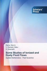 Some Studies of Ionized and Dusty Fluid Flows by Devi a Rama
