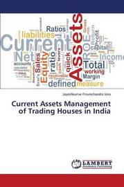 Current Assets Management of Trading Houses in India by Vora Jayeshkumar Pravinchandra