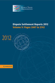 Dispute Settlement Reports 2012: Volume 5, Pages 2447-2742