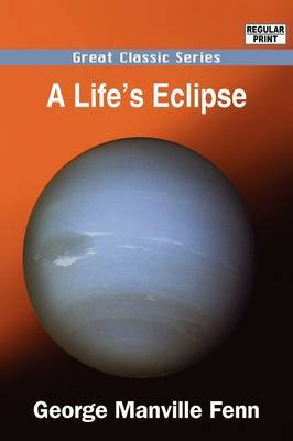 A Life's Eclipse by George Manville Fenn