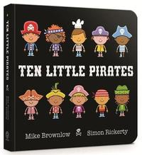 Ten Little Pirates Board Book by Mike Brownlow