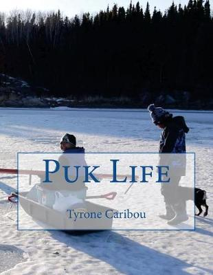 Puk Life by Tyrone R Caribou image