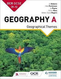 OCR GCSE (9-1) Geography A: Geographical Themes by Jo Debens