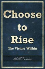 Choose to Rise by M N Mekaelian image