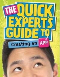 Quick Expert's Guide: Creating an App by Chris Martin