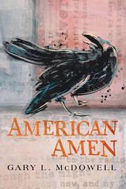 American Amen by Gary L. McDowell
