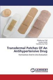 Transdermal Patches of an Antihypertensive Drug by Patil Shitalkumar