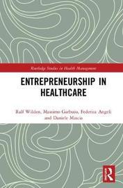 Entrepreneurship in Healthcare by Ralf Wilden