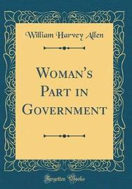 Woman's Part in Government (Classic Reprint) by William Harvey Allen image