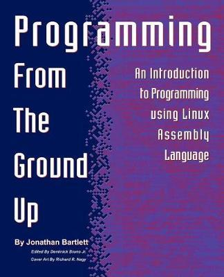Programming from the Ground Up by Jonathan Bartlett image