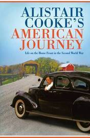 Alistair Cooke's American Journey: Life on the Home Front in the Second World War by Alistair Cooke image