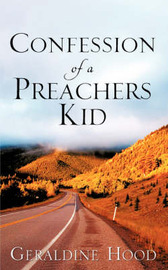 Confession of a Preachers Kid by Geraldine Hood image