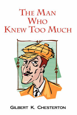 The Man Who Knew Too Much by Gilbert , K. Chesterton image