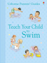 Teach Your Child to Swim by Kirsteen Rogers image