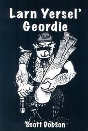 Larn Yersel' Geordie by Scott Dobson image