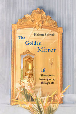 The Golden Mirror by Helmut Schwab